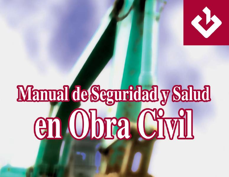 Manual de Seguridad en Obras Civiles